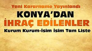 Konya'da Hangi Kurumdan Kimler İhraç Edildi?İşte Tam Liste