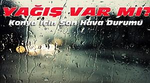 Konya'da Hava Nasıl Olacak-Yağış Var mı ?