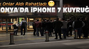Konya'da iPhone 7 Kuyruğu