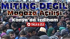 Konya'da Mağaza Açılışında İzdiham-VİDEO
