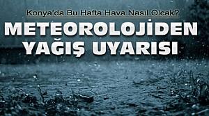 Konya'da Yağış Sürecek mi? İşte Hava Durumu