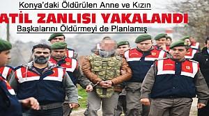 Konya'daki Cinayetin Katil Zanlısı Yakalandı