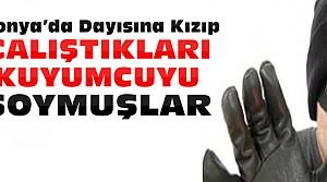 Konya'daki Kuyumcu Soygunu