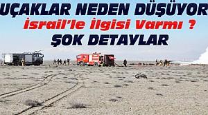 Konya'daki Uçaklar Neden Düştü? Şok Detaylar