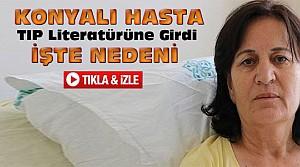 Konyalı Hasta TIP Literatürüne Girdi-VİDEO