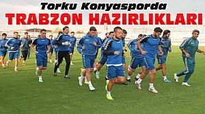 Konyasporda Trabzonspor Hazırlıkları