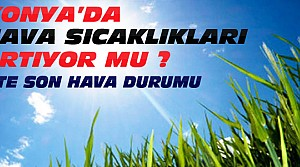 Konya'ya Bahar Geliyor mu? İşte Hava Durumu