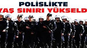 Polis Alımında Üst Yaş Sınırı Yükseldi