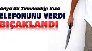 Konya'da Kıza Telefon Verme Kavgası
