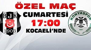 Torku Konyaspor Beşiktaşla Özel Maç Yapacak