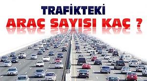 Türkiye'de Trafiğe Kayıtlı Araç Sayısı Kaç Oldu ?