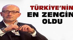 Türkiye'nin En Zengini O Oldu