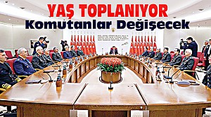 YAŞ TOPLANIYOR-Kuvvet Komutanları Değişiyor