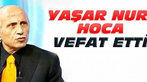 Yaşar Nuri Öztürk Doğum Gününde Vefat Etti