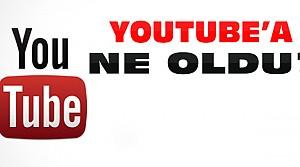 Youtube Neden Açılmıyor ?