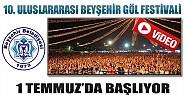 10.  Uluslararası Beyşehir Göl Festivali 1 Temmuz'da Başlıyor-Video