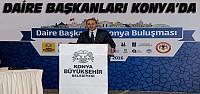 13 Büyükşehir Daire Başkanları Konya'da Buluştu