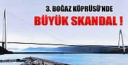 3. Boğaz Köprüsünde Büyük Skandal!
