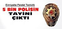 5 Bin Polise Tasfiye
