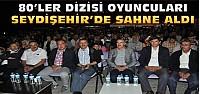 80'ler Dizisi Oyuncuları Seydişehir'de Sahne Aldı