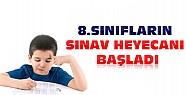 8.Sınıfların Sınav Heyecanı Başladı