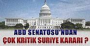 ABD Senatosu'ndan Çok Kritik Suriye Kararı?