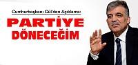Abdullah Gül Ak Partiye Geri Dönüyor