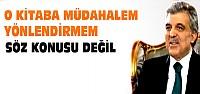 Abdullah Gül'den O Kitap İçin Açıklama