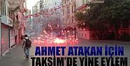 Ahmet Atakan İçin Taksim'de Eylem