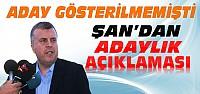 Ahmet Şan'dan Adaylık Açıklaması