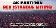 Ak Parti'nin dev İstanbul mitinginde kaç kişi vardı ?