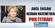 Akil İnsan Kezban Hatemi'den PKK İtirafı-Video