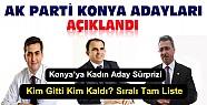 AKP Konya Adayları Açıklandı-İşte AKP'nin Konya Adayları-Merama Sürpriz İsim