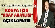 AKP Konya İl Başkanı Sorgun'dan Aday Adaylığı İle İlgili Açıklama