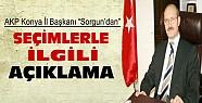 AKP Konya İl Başkanı Sorgun'dan Seçim Açıklaması