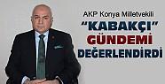 AKP Konya Milletvekili Kabakçı gündemi değerlendirdi