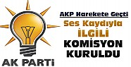 AKP Ses Kaydıyla ilgili komisyon kurdu
