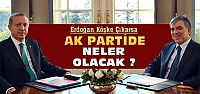 AKP'de Yeni Başkan ve Başbakan Kim Olacak?