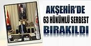 Akşehir'de 63 Hükümlüye Tahliye