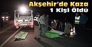 Akşehir'de kaza: Yaşlı adam hayatını kaybetti