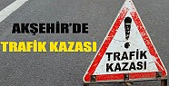 Akşehir'de Trafik Kazası!