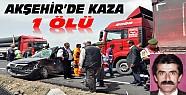 Akşehir'deki kazada 1 kişi hayatını kaybetti