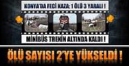 Akşehir'deki Tren Kazasında Ölü Sayısı Arttı