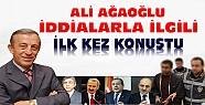 Ali Ağaoğlu Operasyonlarla İlgili İlk Kez Konuştu
