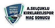 Anadolu Selçukluspor-Kırklarelispor Maç Sonucu