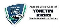 Anadolu Selçukspor'da Yönetim Krizi