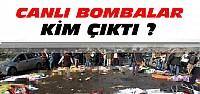 Ankara'daki Canlı Bombalar Kim Çıktı ?