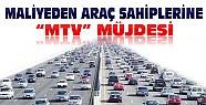 Araç Sahiplerine Maliyeden MTV Müjdesi