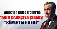 Arınç'tan Kılıçdaroğlu'na: Söyletme Beni