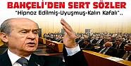 Bahçeli'den Erdoğan ve Diğer Partilere Çok Sert Sözler